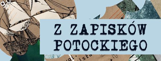 """""""Poniedziałkowe cytowanie Jana Potockiego"""""""