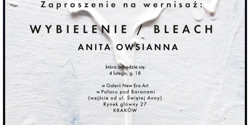 Anita Owsianna WYBIELENIE/BLEACH już niebawem w Galerii New Era Art!